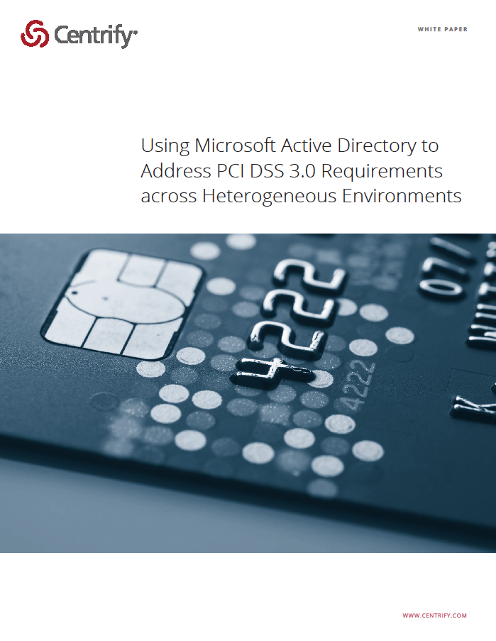 Using Microsoft Active Directory to Address Payment Card Industry (PCI) Data Security Standard Requirements in Heterogeneous Environments