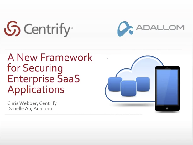 A New Framework for Securing Enterprise SaaS — Adallom Webcast