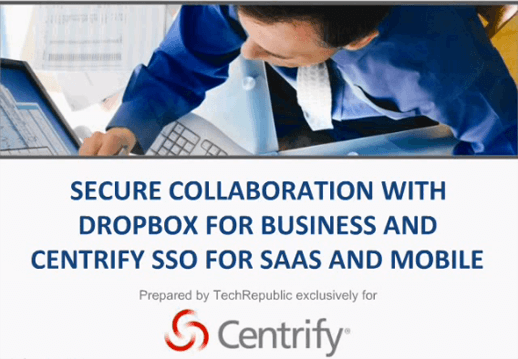 Secure Collaboration with Dropbox for Business and Centrify SSO for SaaS and Mobile