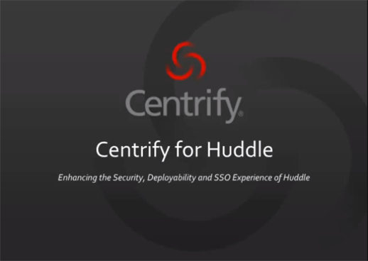 Secure Collaboration with Huddle and Centrify SSO for SaaS and Mobile