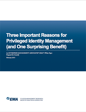 Enterprise Management Associates: Three Important Reasons for Privileged Identity Management (and One Surprising Benefit)