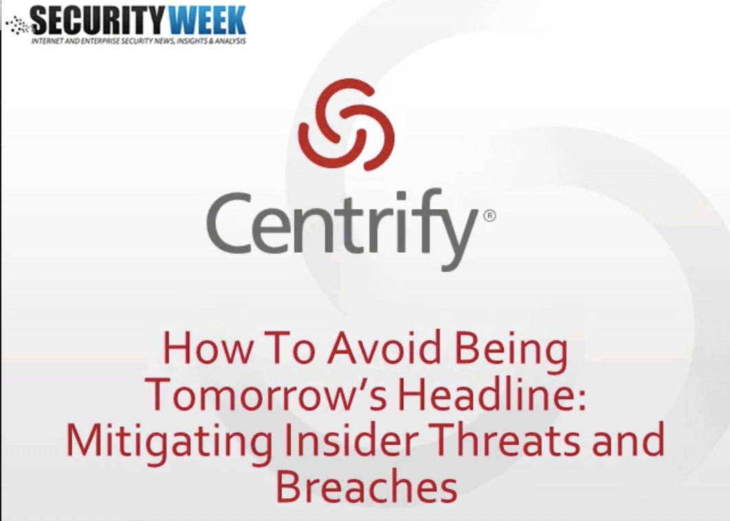 How To Avoid Being Tomorrow's Headline: Mitigating Insider Threats and Breaches