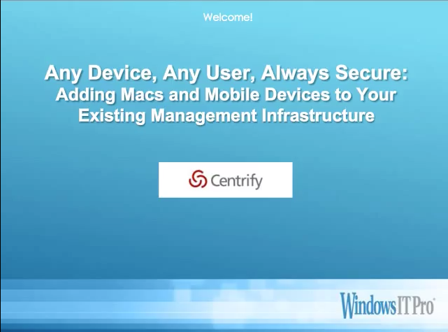 ​Any Device, Any User, Always Secure Adding Macs and Mobile Devices to Your Existing Management Infrastructure