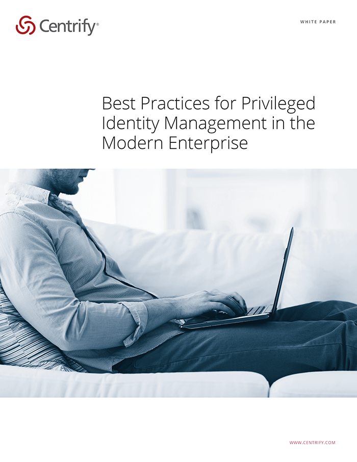Best Practices for Privileged Identity Management in the Modern Enterprise