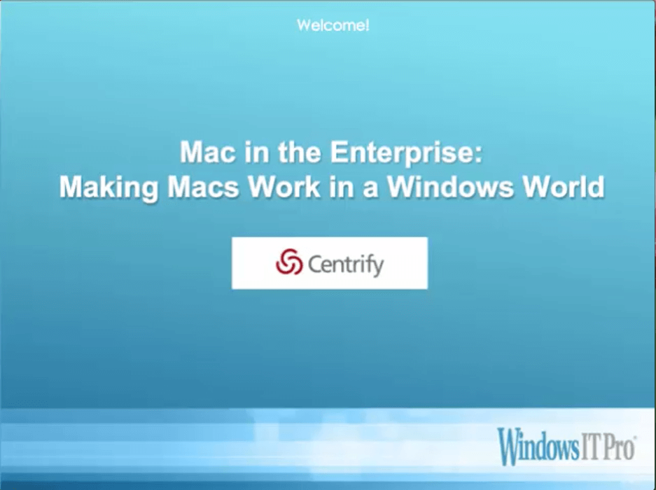 Mac in the Enterprise: Making Mac Work in a Windows World