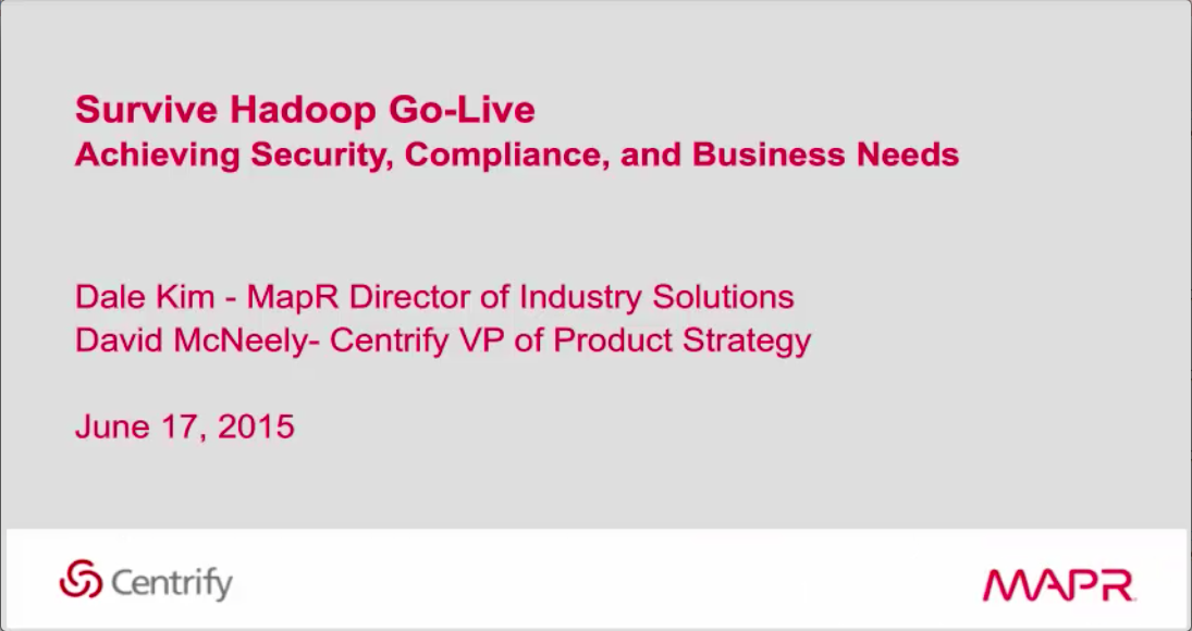 Survive Hadoop Go-Live: Achieving Security, Compliance and Business Needs