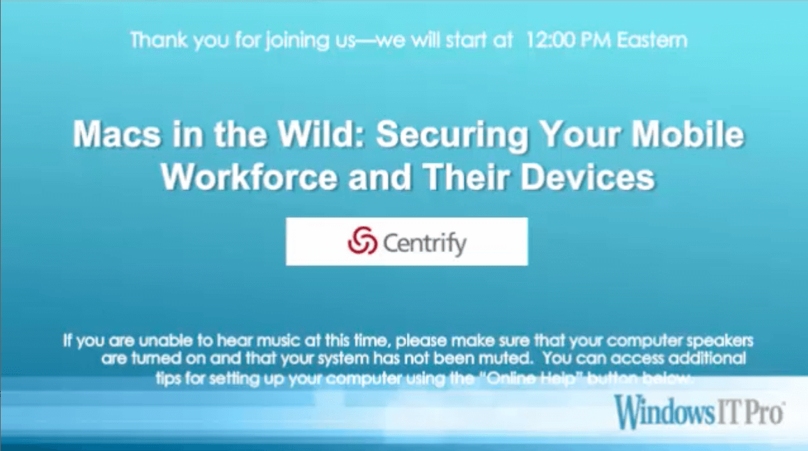 Macs in the Wild: Securing Your Mobile Workforce and Their Devices
