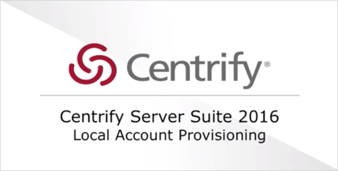 Centrify Server Suite 2016 - Local Account Provisioning