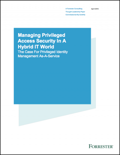 Forrester: Managing Privileged Access Security in a Hybrid IT World