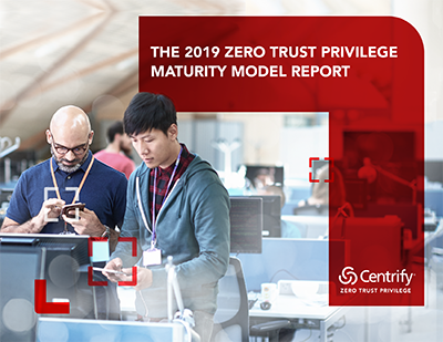 2019 Zero Trust Privilege Maturity Model Report