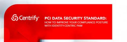 How to Improve Your PCI DSS Compliance Posture with Identity-Centric PAM